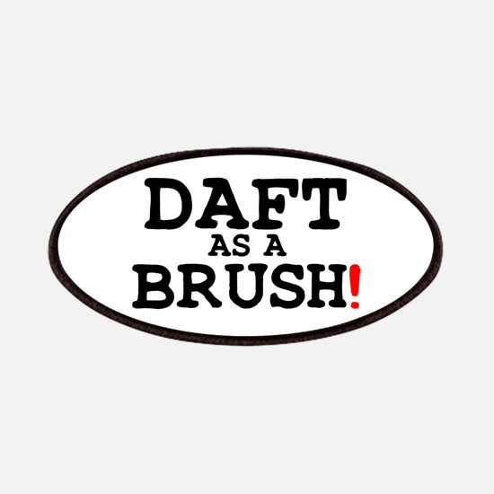 DAFT AS A BRUSH! Patch