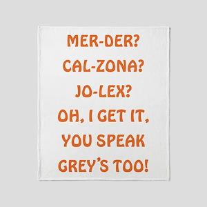 YOU SPEAK GREY'S? Throw Blanket