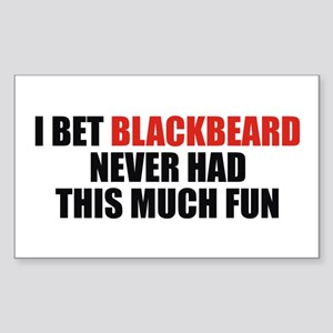 I Bet Blackbeard Never Had Rectangle Sticker