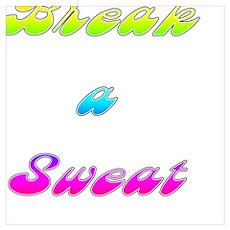 Break a Sweat Poster