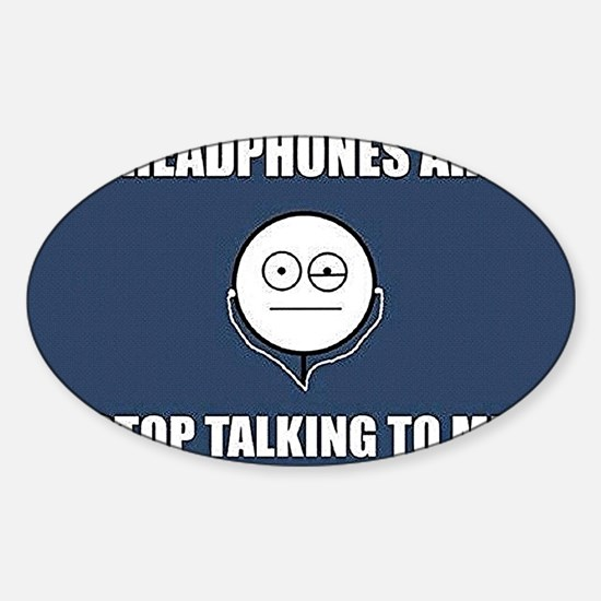STOP Talking to me Sticker (Oval)