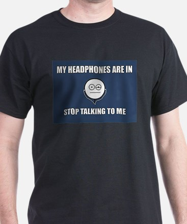 STOP Talking to me T-Shirt