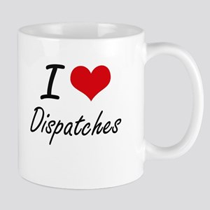 I love Dispatches Mugs