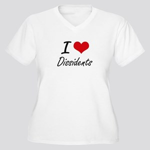 I love Dissidents Plus Size T-Shirt