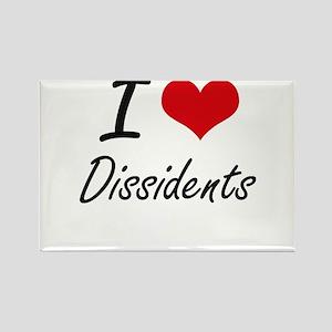 I love Dissidents Magnets