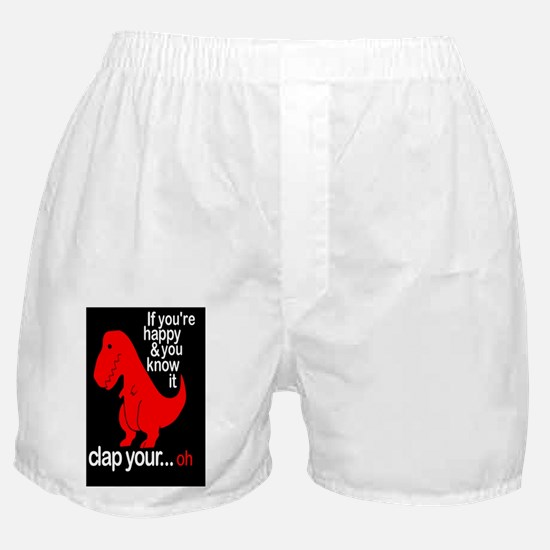 T-Rex Happy and ya know it Boxer Shorts