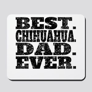 Best Chihuahua Dad Ever Mousepad
