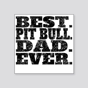Best Pit Bull Dad Ever Sticker