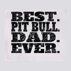 Best Pit Bull Dad Ever Throw Blanket