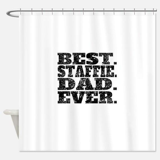 Best Staffie Dad Ever Shower Curtain