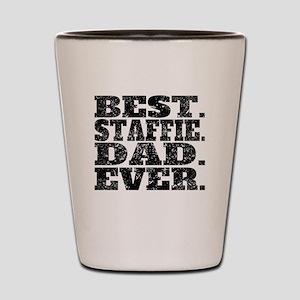 Best Staffie Dad Ever Shot Glass