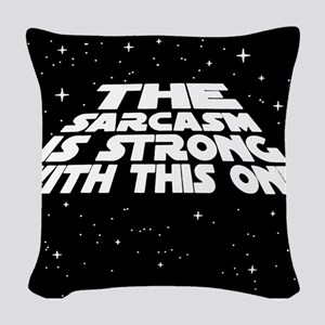 The Sarcasm is Strong Woven Throw Pillow