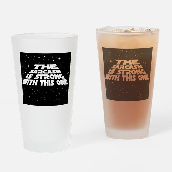 The Sarcasm is Strong Drinking Glass