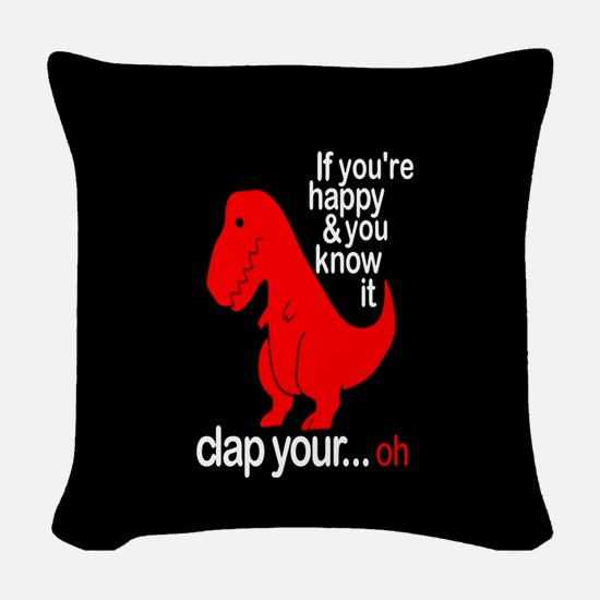 T-Rex Happy and ya know it Woven Throw Pillow