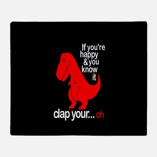T-Rex Happy and ya know it Throw Blanket