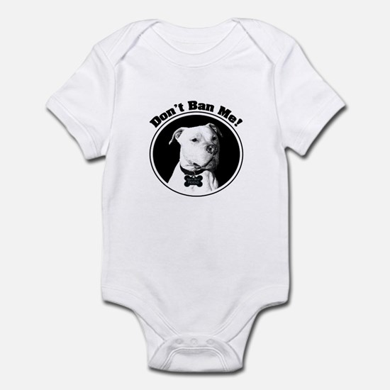 Don't Ban Me! Pit Bull Infant Bodysuit