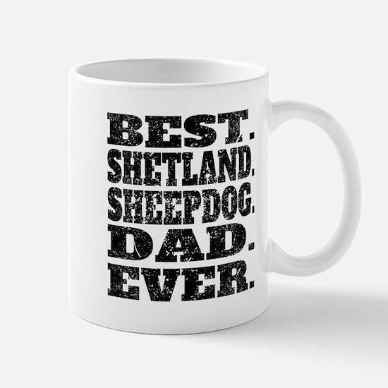 Best Shetland Sheepdog Dad Ever Mugs