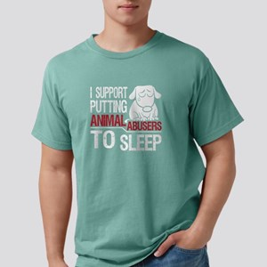 I Support Putting Animal Abusers To Sleep T-Shirt