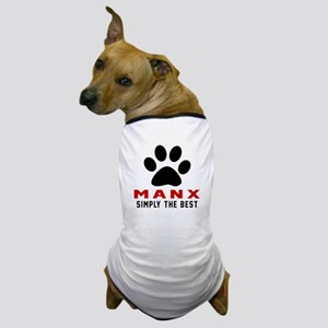 Manx Simply The Best Cat Designs Dog T-Shirt