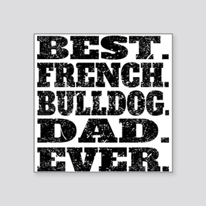 Best French Bulldog Dad Ever Sticker