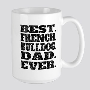 Best French Bulldog Dad Ever Mugs