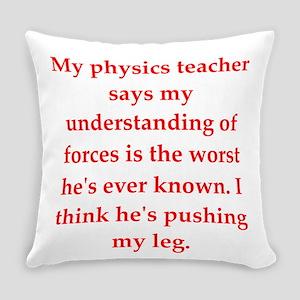 physics joke Everyday Pillow