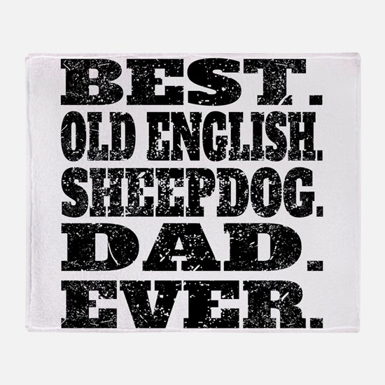 Best Old English Sheepdog Dad Ever Throw Blanket
