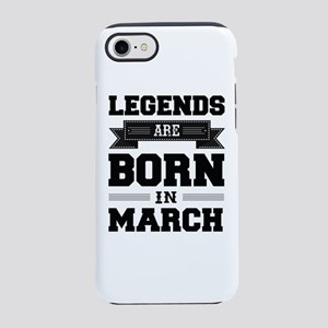 Legends Are Born In March iPhone 8/7 Tough Case