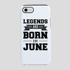Legends Are Born In June iPhone 8/7 Tough Case