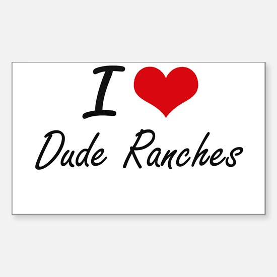 I love Dude Ranches Decal