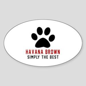 Havana Brown Simply The Best Cat De Sticker (Oval)