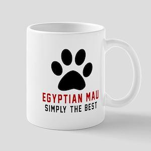 Egyptian Mau Simply The Best Cat Design Mug