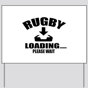 Rugby Loading Please Wait Yard Sign