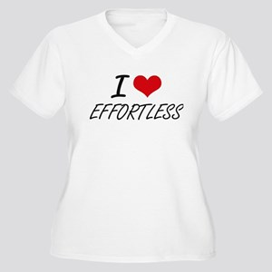I love EFFORTLESS Plus Size T-Shirt
