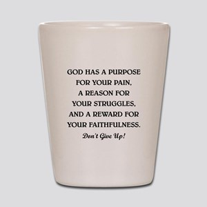 GOD HAS A PURPOSE Shot Glass