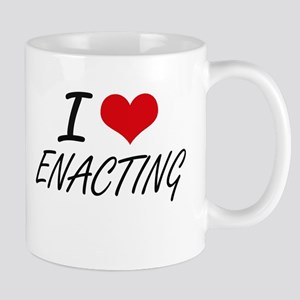 I love ENACTING Mugs