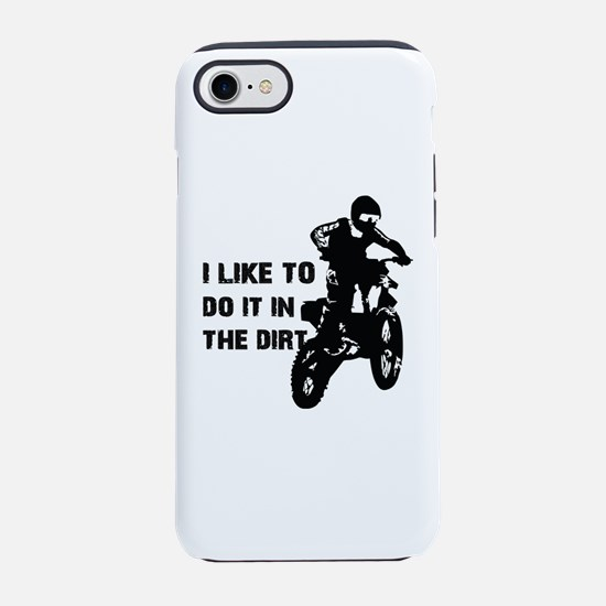 I Like To Do It In The Dirt iPhone 8/7 Tough Case