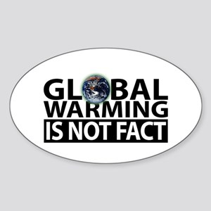 Global Warming Is Not Fact Oval Sticker