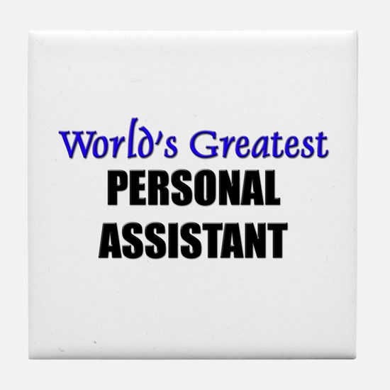 Worlds Greatest PERSONAL ASSISTANT Tile Coaster