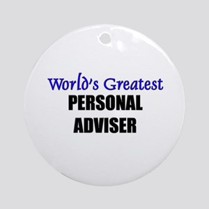 Worlds Greatest PERSONAL ADVISER Ornament (Round)