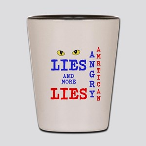 Angry American Lies and More Lies Shot Glass