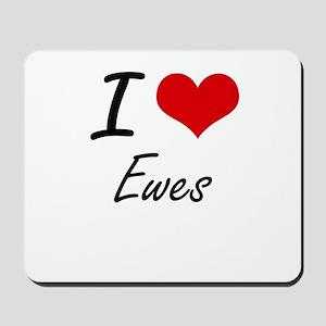 I love EWES Mousepad