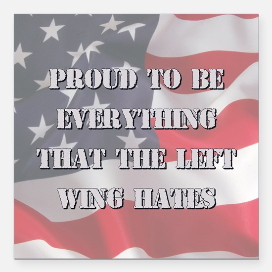 """Proud To Be Right Square Car Magnet 3"""" x 3"""""""