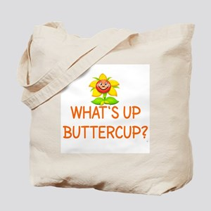 WHAT'S UP BUTTERCUP? Tote Bag