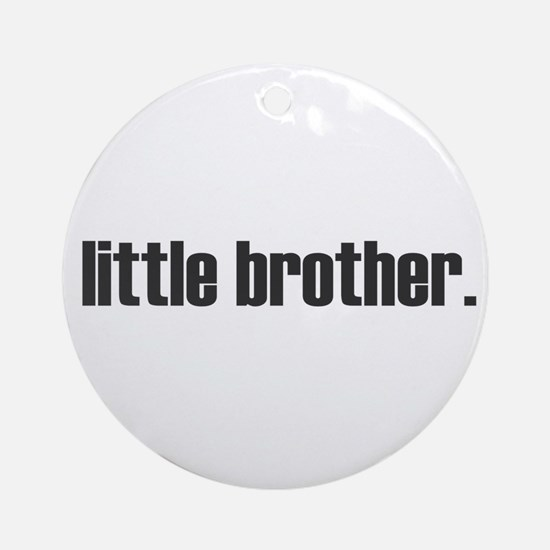 little brother plain Ornament (Round)