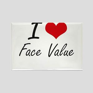 I love Face Value Magnets