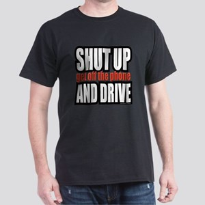 Shut Up... Dark T-Shirt