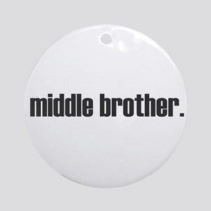 middle brother plain Ornament (Round)