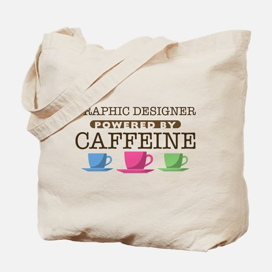 Graphic Designer Powered by Caffeine Tote Bag