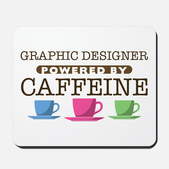 Graphic Designer Powered by Caffeine Mousepad